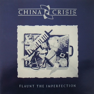 China Crisis ‎– Flaunt The Imperfection