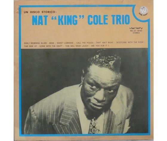 """Nat """"King"""" Cole Trio* – Un Disco Storico: Nat """"King"""" Cole Trio"""