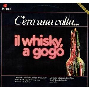 Various – C'Era Una Volta...Il Whisky A Gogò