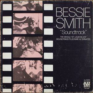 "Bessie Smith ‎– ""Soundtrack"" (The Whole ""St. Louis Blues"" Soundtrack Plus Rare Alternates"