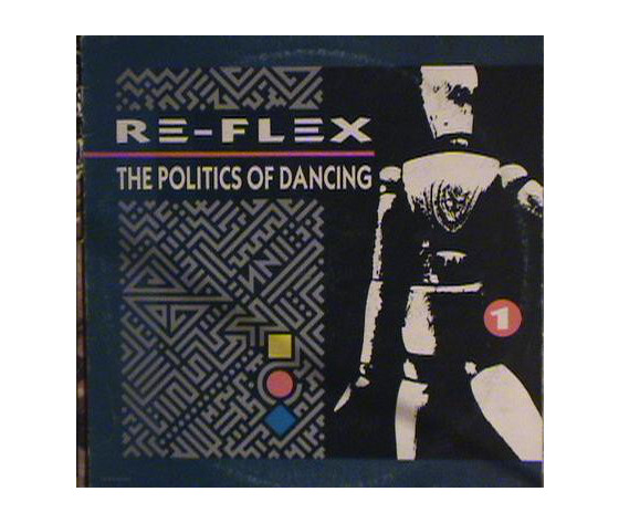 Re-Flex ‎– The Politics Of Dancing