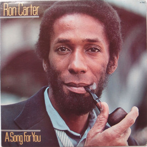 Ron Carter ‎– A Song For You