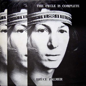 Bruce Palmer – The Cycle Is Complete