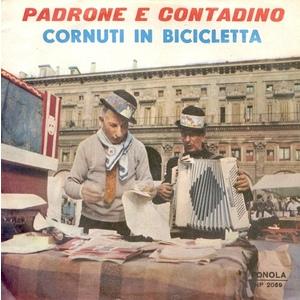 Bobi E Marino Piazza / Lorenzo De Antiquis – Padrone E Contadino / Cornuti In Bicicletta