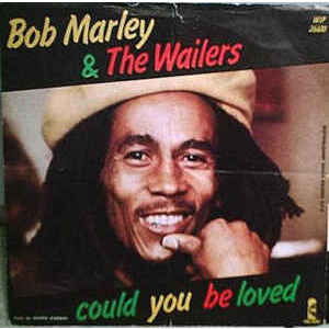 Bob Marley & The Wailers – Could You Be Loved / One Drop