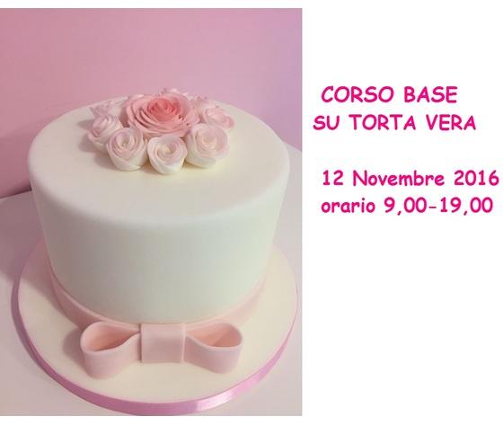 CORSO BASE SU TORTA VERA   BEAUTIFULCAKE  12 novembre 2016