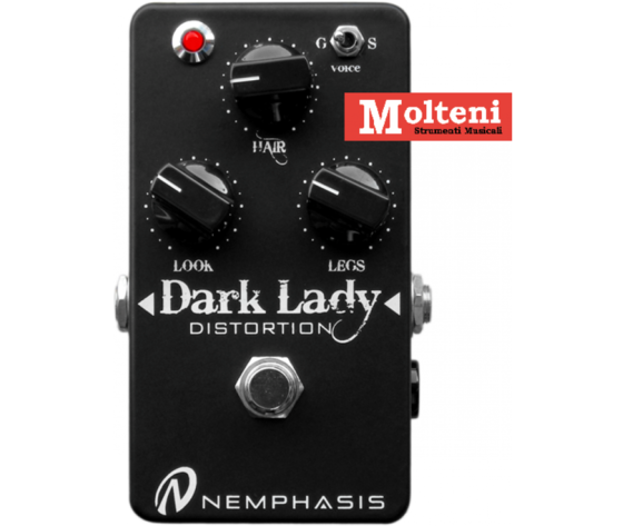 DARK LADY DISTORTION NEMPHASIS