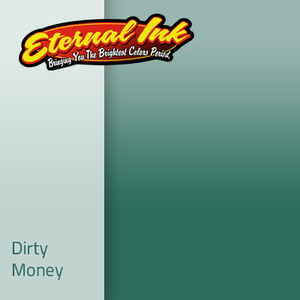 ETERNAL INK DIRTY MONEY 30 ML