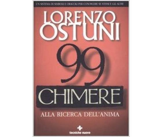 Lorenzo Ostuni - 99 Chimere Alla Ricerca dell'Anima